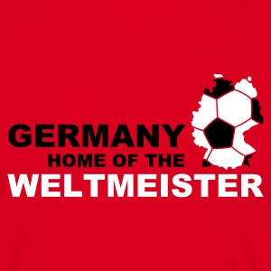 germany home of the weltmeister T-Shirts - Men's T-Shirt