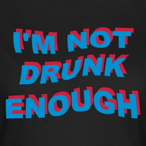 I'm not drunk enough 2  - Women's T-Shirt