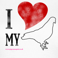 Design ~ I LOVE MY PIGEON (Womans Classic)