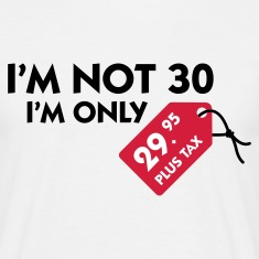 Blanco I'm Not 30 (3c) Camisetas