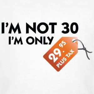 White I'm Not 30 (DD) Men's T-Shirts - Men's Organic T-shirt