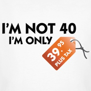 White I'm not 40 (DD) Men's T-Shirts - Men's Organic T-shirt