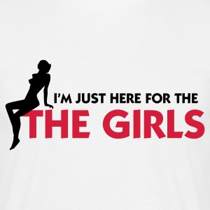 White Just there for the Girls (2c) Men's T-Shirts - Men's T-Shirt