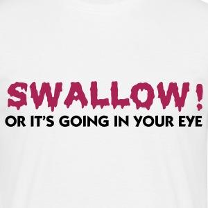 Wit Swallow or Take it in the Eye (2c) T-shirts - Mannen T-shirt