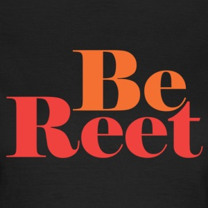 Be Reet - Women's T-Shirt