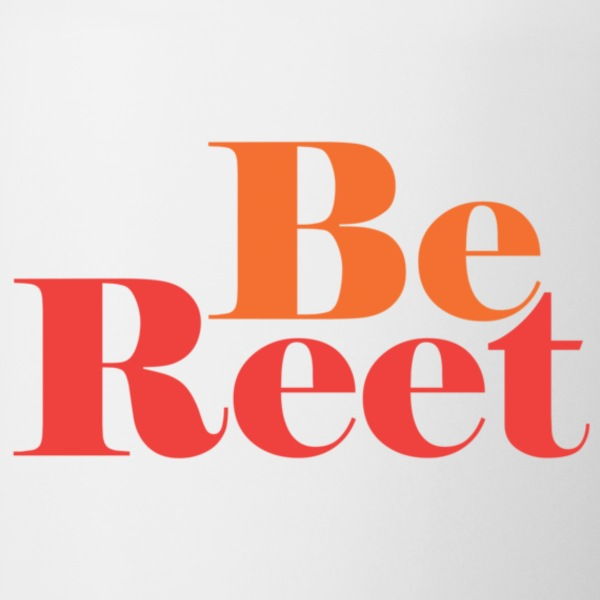 Be Reet Mugs  - Mug