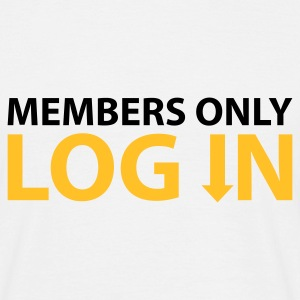 Weiß Members only Log in © T-Shirts - Men's T-Shirt