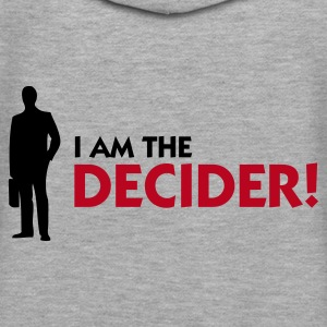 Heather grey I Am The Decider (2c) Hoodies & Sweatshirts - Women's Premium Hoodie