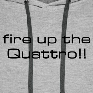 Heather grey fire up the quattro Hoodies & Sweatshirts - Men's Premium Hoodie