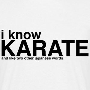 Wit I know karate T-shirts - Mannen T-shirt