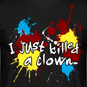 Schwarz I just killed a clown T-Shirts - Männer T-Shirt