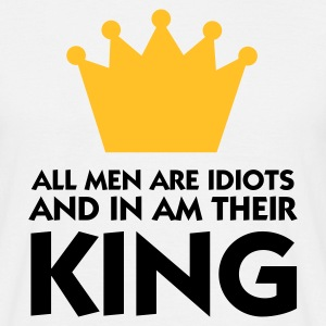 Wit All Men are Idiot - I married their King 2 (2c) T-shirts - Mannen T-shirt