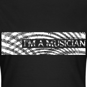 I'M A MUSICIAN | Frauen Basic Shirt - Frauen T-Shirt