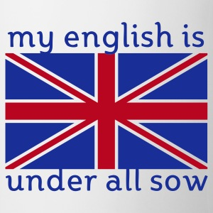 my english is under all sow | Kaffeebecher - Tasse