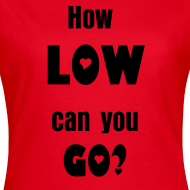 Ontwerp ~ How Low can you go? - Dames