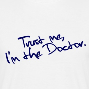 Trust me, I'm the Doctor (white) - Men's T-Shirt