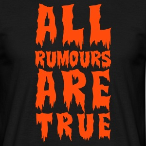 :: all rumours are true  :-: - Männer T-Shirt