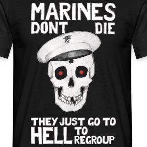 Schwarz Marines don't die - They just go to Hell to regroup T-Shirts - Männer T-Shirt