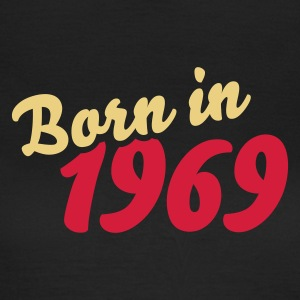 Schwarz Born in 1969 T-Shirts - Frauen T-Shirt