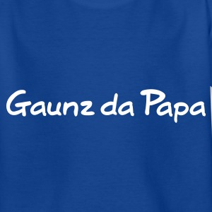 Gaunz da Papa Kinder T-Shirts - Teenager T-Shirt