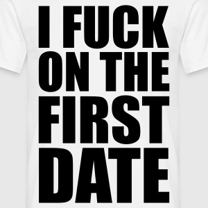 Blanc I Fuck on the First Date T-shirts - T-shirt Homme