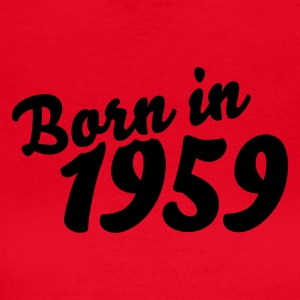 Rot Born in 1959 T-Shirts - Frauen T-Shirt