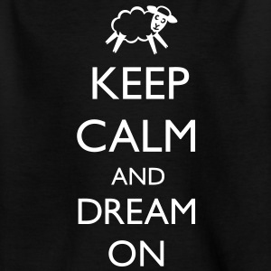 KEEP CALM - dream on | Teenager Shirt - Teenager T-Shirt