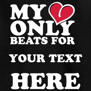 My heart only beats for Shirts - Kids' T-Shirt