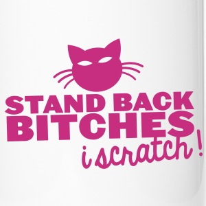 STAND BACK BITCHES- I SCRATCH! with cat Bottles & Mugs - Travel Mug