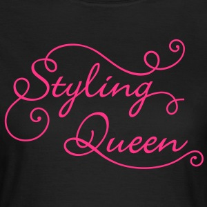 Styling Queen. Always in Style.Best looking. Party T-Shirts - Frauen T-Shirt