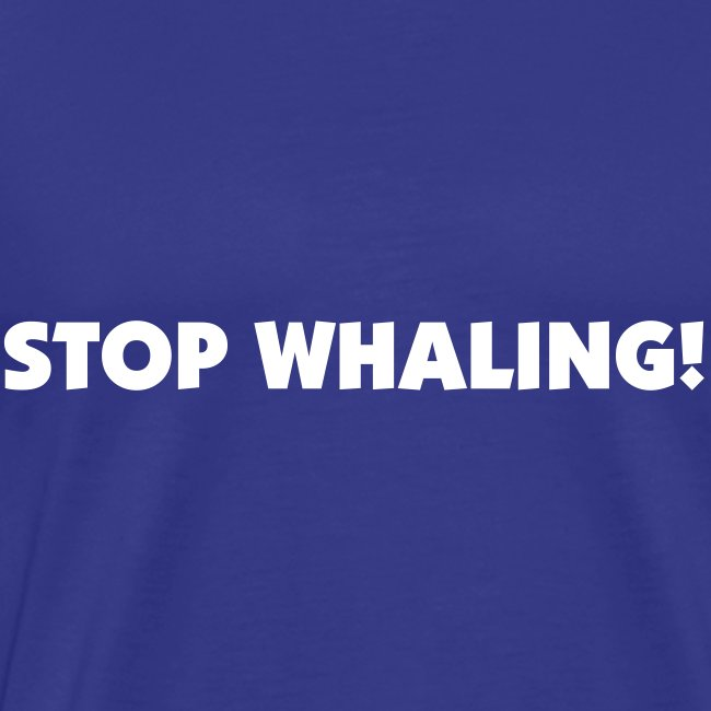 STOP WHALING!