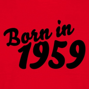 Rot Born in 1959 T-Shirts - Männer T-Shirt