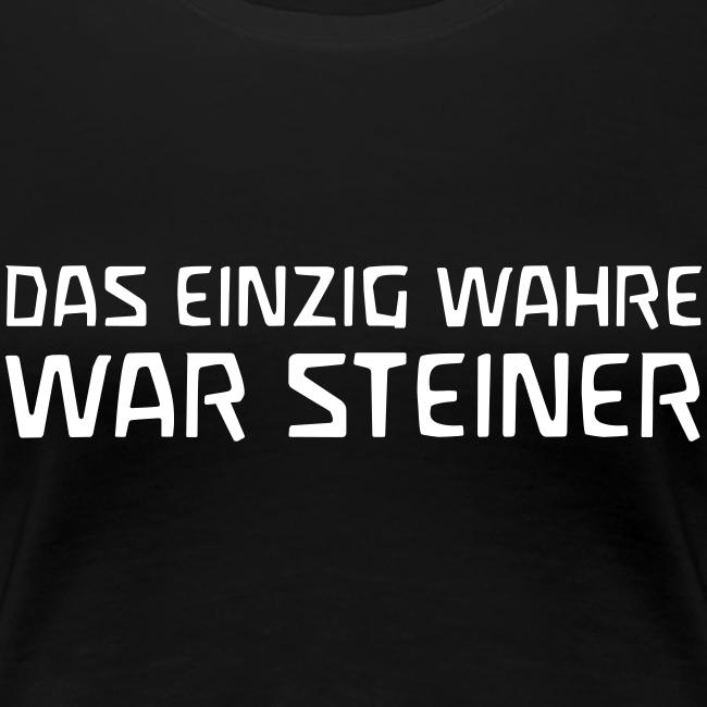 DAS EINZIG WAHRE WAR STEINER
