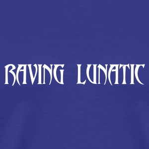 Raving Lunatic - Men's Premium T-Shirt