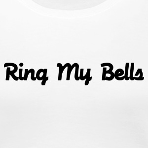 White Ring My Bells Ladies' - Women's Premium T-Shirt