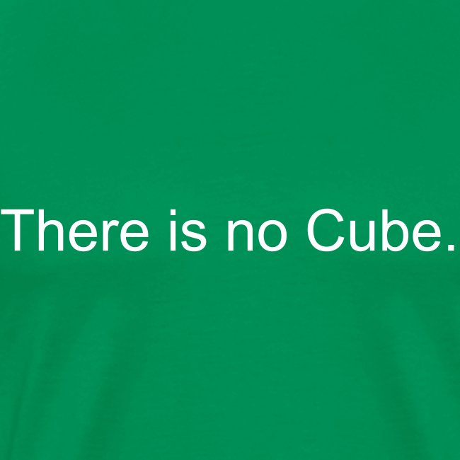 There is no Cube.