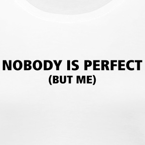 Blanco Nobody is perfect chicas - Camiseta premium mujer