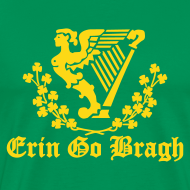 Design ~ Erin Go Bragh  - (You choose the colour of this Item)