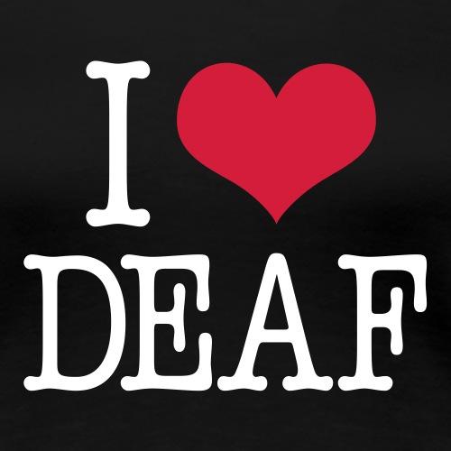 I love Deaf