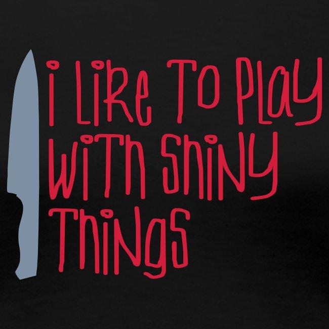 I Like Shiny Things T-Shirt