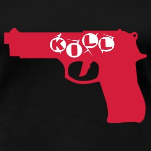 kill - Frauen Premium T-Shirt