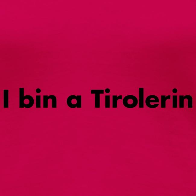 I bin a Tirolerin Schwarz - versch. Farben