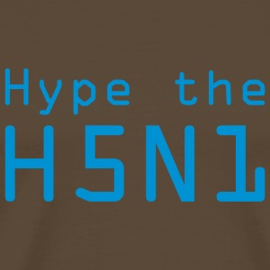Brown Hype the H5N1 T-Shirts - Men's Premium T-Shirt
