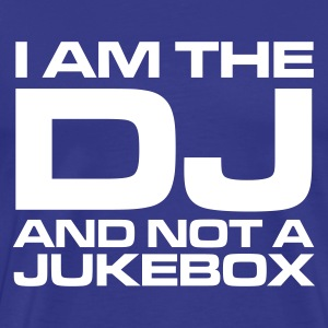 Koningsblauw I am the DJ and not a jukebox Heren t-shirts - Mannen Premium T-shirt