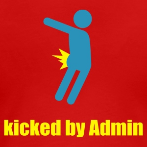 kicked by admin T-Shirts - Frauen Premium T-Shirt