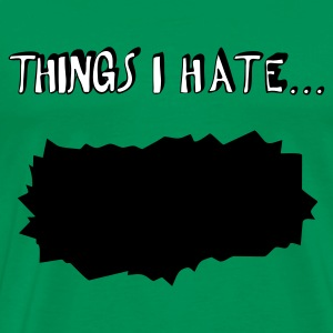 Gräsgrön Things I hate... T-shirt - Premium-T-shirt herr