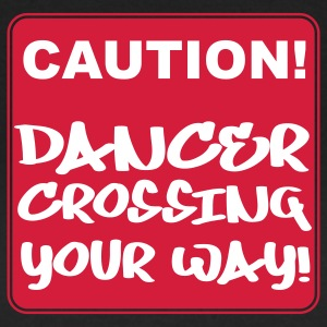 Caution! Dancer crossing your way T-Shirts - Women's T-Shirt