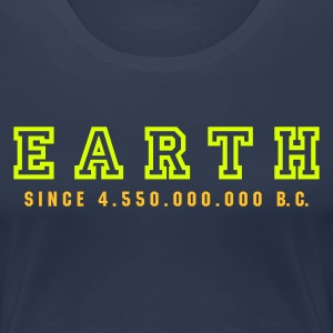 Navy EARTH - since 4.550.000.000 B.C. Girlie - Frauen Premium T-Shirt