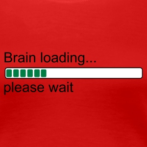 Rot Brain loading... please wait Girlie - Frauen Premium T-Shirt