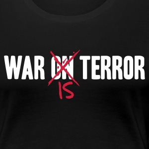 Schwarz WAR ON TERROR Girlie - Frauen Premium T-Shirt